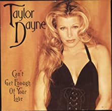 Taylor Dayne / Can't Get Enough Of Your Love