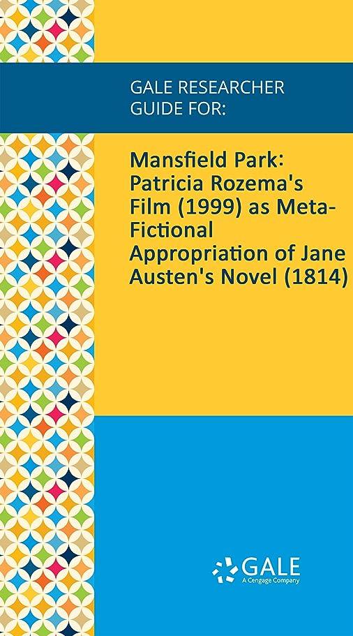 事業知り合いになるひらめきGale Researcher Guide for: Mansfield Park: Patricia Rozema's Film (1999) as Meta-Fictional Appropriation of Jane Austen's Novel (1814) (English Edition)