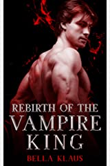 Rebirth of the Vampire King (Blood Fire Saga Book 6) (English Edition) Format Kindle