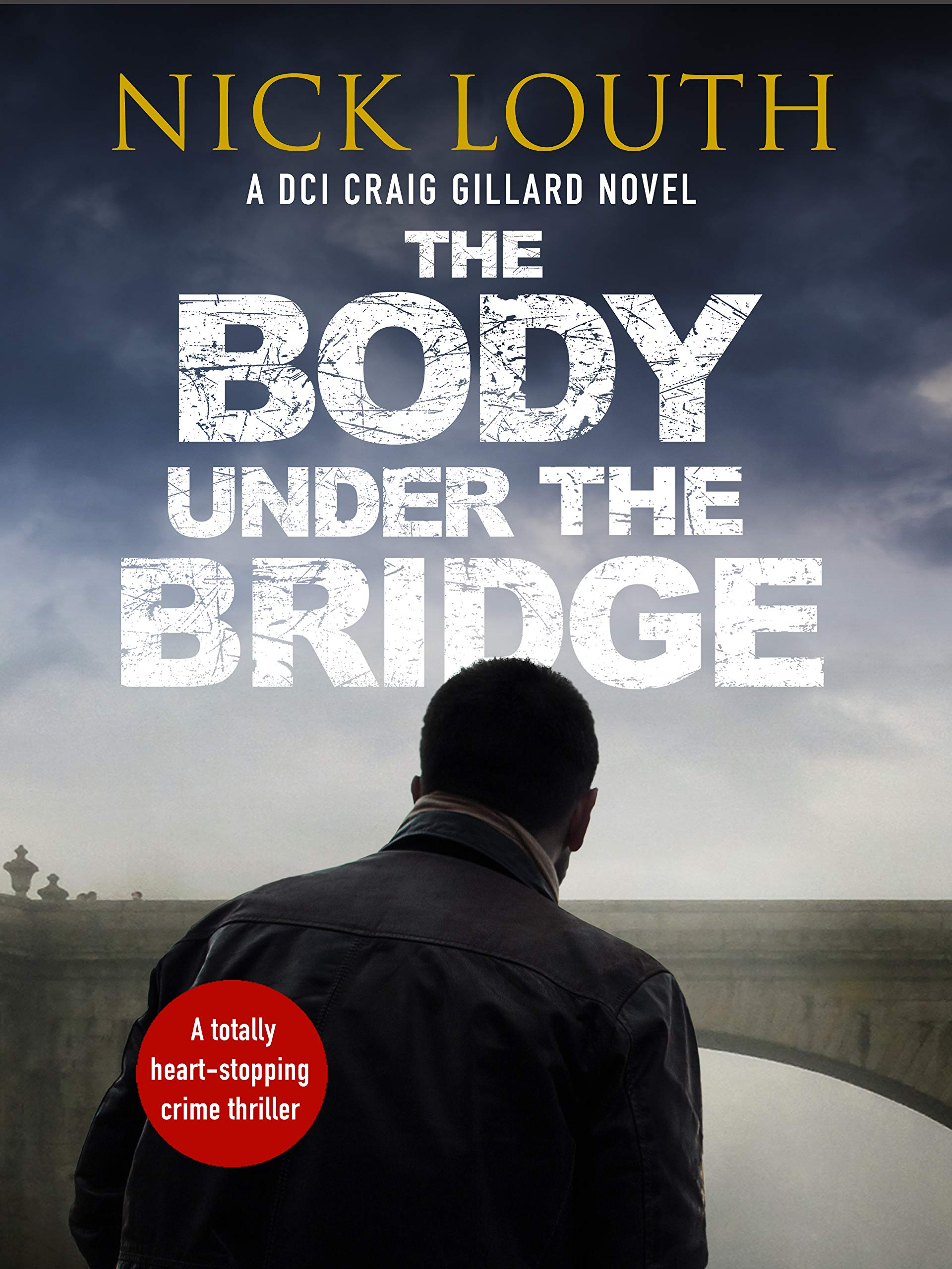 Image OfThe Body Under The Bridge (DCI Craig Gillard Crime Thrillers Book 5) (English Edition)
