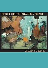 Here I Throw Down My Heart (Pitt Poetry Series)