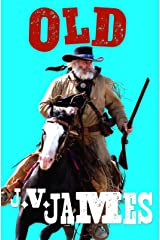 Old: A Western (Never Too Old Westerns Book 1) Kindle Edition