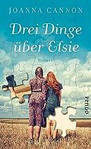 Drei Dinge über Elsie: Roman (German Edition)