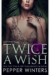 Twice a Wish (GODDESS ISLES Book 2) Kindle Edition