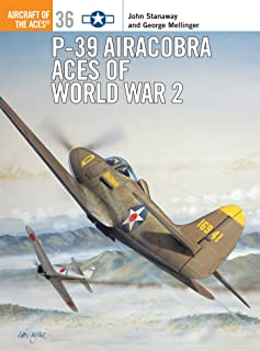 P-39 Airacobra Aces of World War 2 (Osprey Aircraft of the Aces No 36)