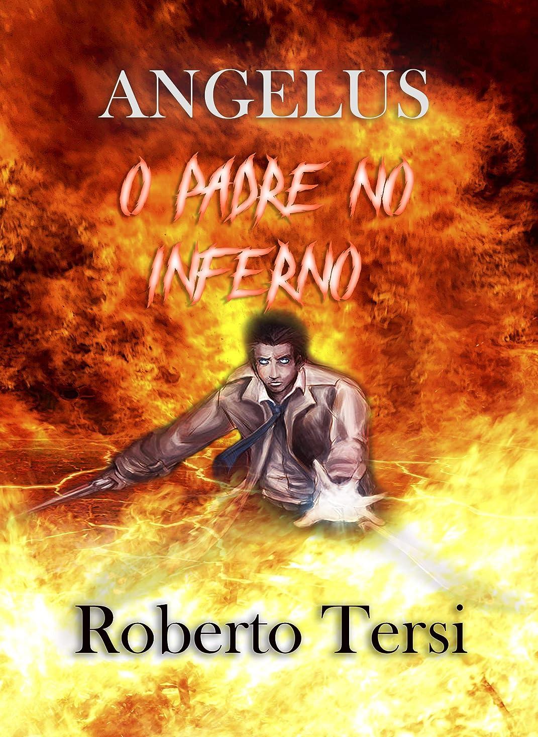 真似る寄稿者不足Angelus: O Padre no Inferno (Portuguese Edition)