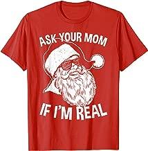 ask your mom if im real santa shirt