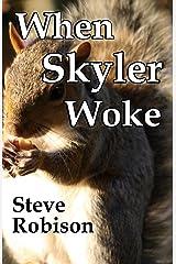 When Skyler Woke Kindle Edition