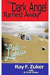 The Dark Angel Turned Away (The Zuker Memoirs) Kindle Edition