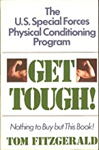 Get Tough!: The U.S. Special Forces Physical Conditioning Program