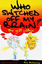 Who Switched Off My Brain? -- The Gift Within