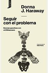 Seguir con el problema: Generar parentesco en el Chthuluceno (El origen del mundo nº 1) (Spanish Edition) Format Kindle