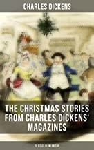 The Christmas Stories from Charles Dickens' Magazines - 20 Titles in One Edition: Original stories published between the years 1850 and 1867 in collaboration with Wilkie Collins and others
