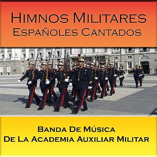 Himnos Militares Españoles Cantados de Banda de Música De La Academia Auxiliar Militar en Amazon Music - Amazon.es