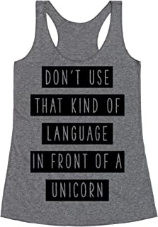 LookHUMAN Don't Use That Kind of Language in Front of a Unicorn Heathered Gray Women's Racerback Tank