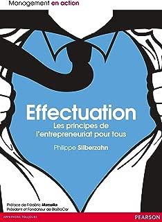 Effectuation: Les principes de l'entrepreneuriat pour tous (Management en action) (French Edition)