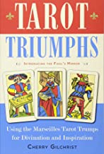 Tarot Triumphs: Using the Marseilles Tarot Trumps for Divination and Inspiration