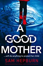 A Good Mother: A gripping psychological thriller with a heart-pounding twist