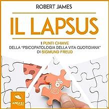"""Il lapsus: I punti chiave della """"Psicopatologia della vita quotidiana"""" di Sigmund Freud"""