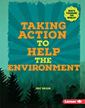 Taking Action to Help the Environment (Who's Changing the World?)