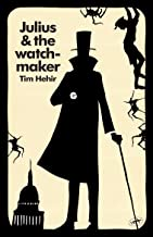 Julius and the Watchmaker (The Watchmaker Novels Book 1)