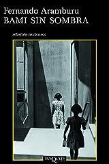 Bami sin sombra (Andanzas) (Spanish Edition) Format Kindle