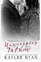 Unwrapping Tatum: Tempting Tatum Novella Kindle Edition