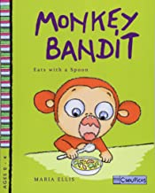 Monkey Bandit Eats with a Spoon (Monkey Bandit Funny Children's Books for Babies and Toddlers Age 0 - 4) (Volume 3)