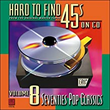 Hard to Find 45s on Volume 8: 70's Pop Classics