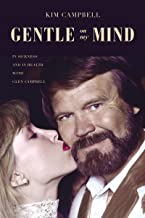 Gentle on My Mind: In Sickness and in Health with Glen Campbell (English Edition)