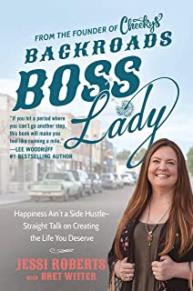 Backroads Boss Lady: Happiness Ain't a Side Hustle--Straight Talk on Creating the Life You Deserve
