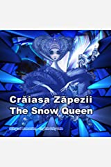 Crăiasa Zăpezii. The Snow Queen. Bilingual Romanian - English Fairy Tale: Dual Language Picture Book for Kids (Romanian and English Edition) (Bilingual Romanian - English Books for Kids) Kindle Edition