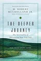 The Deeper Journey: The Spirituality of Discovering Your True Self (Transforming Resources) Kindle Edition