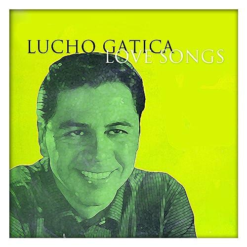Lucho Gatica Love Songs