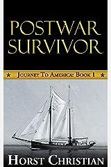 Postwar Survivor: Journey To America: Book 1 Kindle Edition