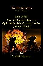 Einstein had it... Part XLVIII: Most fundamental Tools for Optimum Decision-Making based on Quantum Gravity (English Edition)