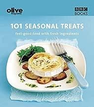 Olive: 101 Seasonal Treats: 101 Seasonal Treats - Feel Good Food with Fresh Ingredients (Olive Magazine)