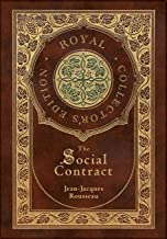The Social Contract (Royal Collector's Edition) (Annotated) (Case Laminate Hardcover with Jacket)