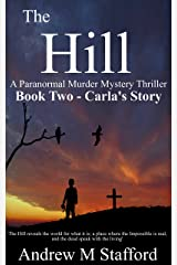 The Hill - Carla's Story (Book Two): A Paranormal Murder Mystery Thriller. (Book Two) Kindle Edition