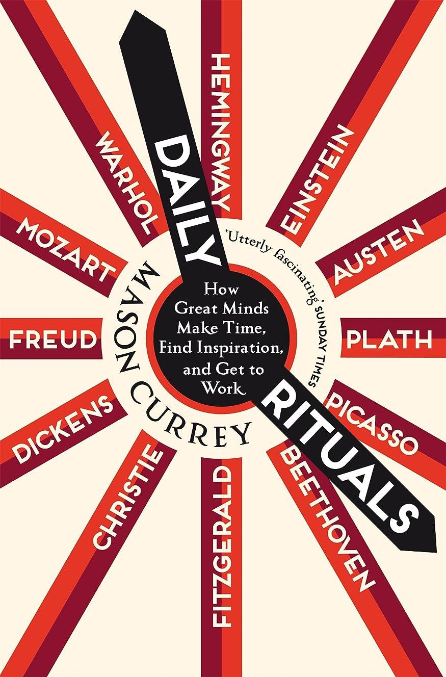 絶対に冗長シンボルDaily Rituals: How Great Minds Make Time, Find Inspiration, and Get to Work (English Edition)