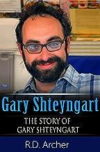 Gary Shteyngart : The Story of Gary Shteyngart