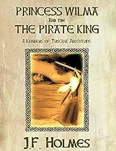 Princess Wilma and The Pirate King: A Kingdom of Tuscana Adventure (Tuscana Adventures Book 1)