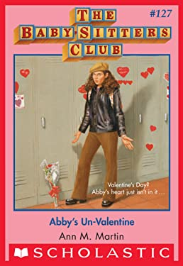Abby's Un-Valentine (The Baby-Sitters Club #127) (Baby-sitters Club (1986-1999))