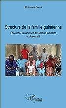 Structure de la famille guinéenne: Education, Transmission Des Valeurs Familiales Et Citoyenneté (French Edition)