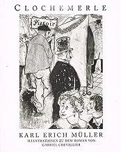 Clochemerle: Illustrationen zu Gabriel Chevalliers Roman (German Edition)