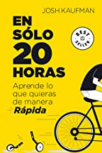 En Sólo 20 Horas Aprende Lo Que Quieras de Manera Rápida / The First 20hours. How to Learn Anything&fast