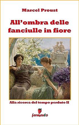 Allombra delle fanciulle in fiore (Emozioni senza tempo Vol. 284)