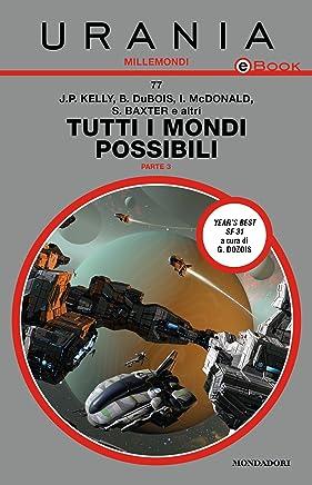 Tutti i mondi possibili - Parte 3 (Urania)