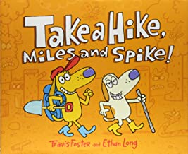 Take a Hike, Miles and Spike!: (Funny Kids Books, Friendship Book, Adventure Book)