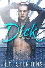 Dick: A Bad Boys Novel Kindle Edition